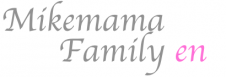 Mikemama Family English Site
